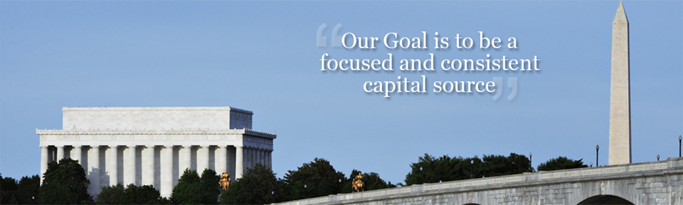 Our Goal is to be a focused and consistent capital source